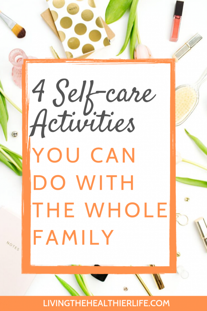 family self care activities